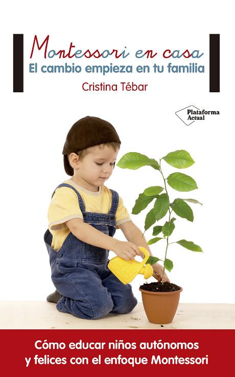 Montessori en casa, cómo educar niños autónomos y felices